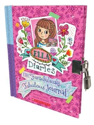 Ella Diaries: The Fantabulously Fabulous Journal by Meredith Costain