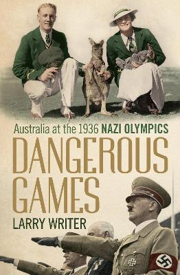 Dangerous Games by Larry Writer