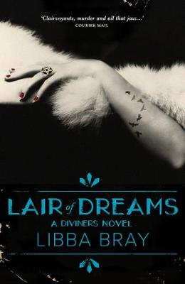 Lair of Dreams: the Diviners Book 2 by Libba Bray