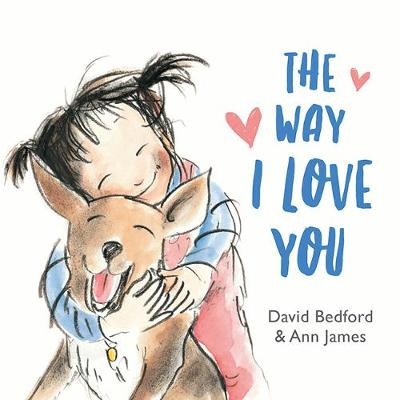 The Way I Love You: Little Hare Books by David Bedford