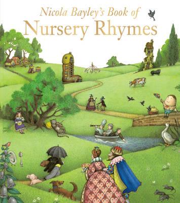 Nicola Bayley's Book Of Nursery Rhymes by Nicola Bayley