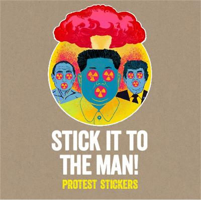 Stick it to the Man: Protest Stickers by Stickerbomb