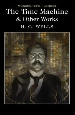 Time Machine and Other Works by H.G. Wells