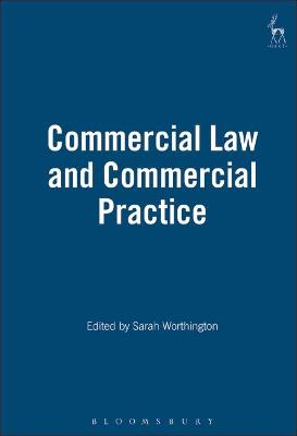 Commercial Law and Commercial Practice by Sarah Worthington