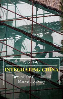 Integrating China by Peter Nolan