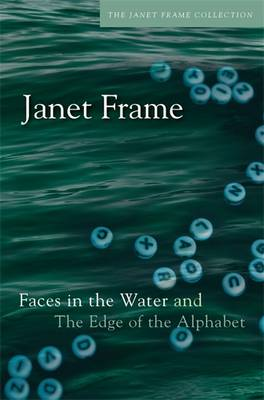 Faces in the Water & Edge of the Alphabet by Janet Frame