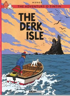 Adventurs o Tintin, The: The Derk Isle by Herge