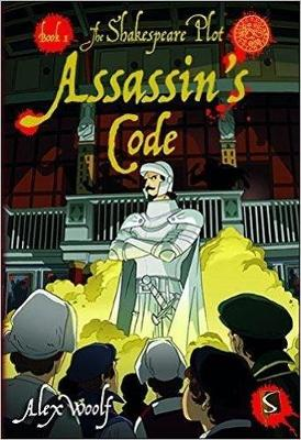 The Shakespeare Plot 1: Assassin's Code by Alex Woolf