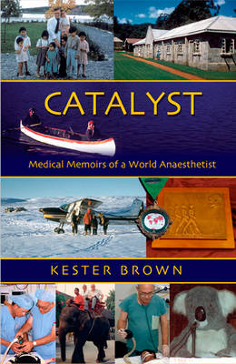 Catalyst: Medical Memoirs of a World Anaesthetist book