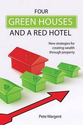 Four Green Houses and a Red Hotel by Pete Wargent