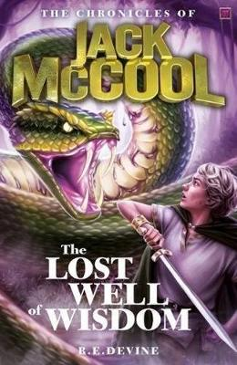 The Chronicles of Jack McCool - The Lost Well of Wisdom by R.E Devine