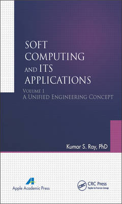 Soft Computing and its Applications  Volume 1 by Kumar S. Ray