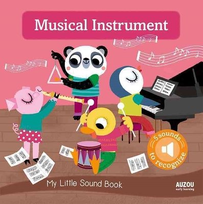 My Little Sound Book: Musical Instruments by Christophe Boncens