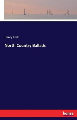 North Country Ballads by Todd Henry