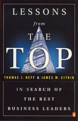 Lessons from the Top: In Search of the Best Business Leaders by Thomas Neff