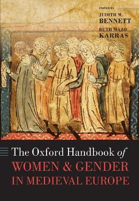 The Oxford Handbook of Women and Gender in Medieval Europe by Judith M. Bennett