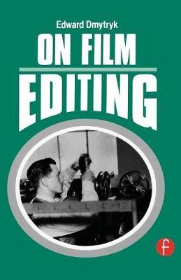 On Film Editing by Edward Dmytryk