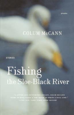 Fishing the Sloe-Black River by Colum McCann