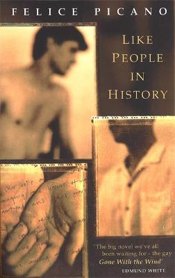 Like People In History by Felice Picano