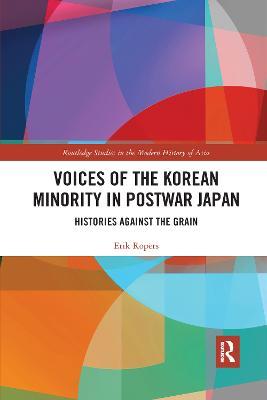 Voices of the Korean Minority in Postwar Japan: Histories Against the Grain by Erik Ropers