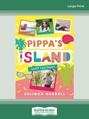 Pippa's Island 4: Camp Castaway by Belinda Murrell