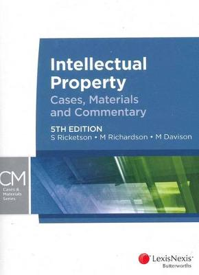 Intellectual Property: Cases, Materials and Commentary by S. Ricketson