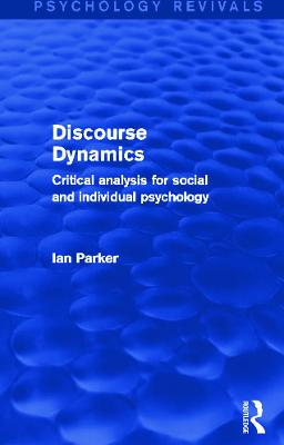Discourse Dynamics (Psychology Revivals) by Ian Parker