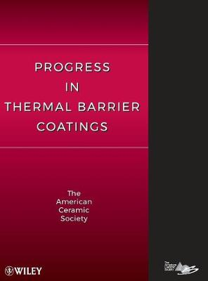 Progress in Thermal Barrier Coatings by ACerS (American Ceramic Society)