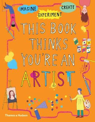 This Book Thinks You're an Artist by Harriet Russell