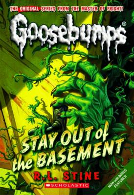 Goosebumps: Stay Out of the Basement by R,L Stine