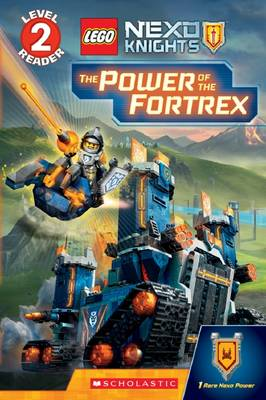 The Power of the Fortrex (Scholastic Reader, Level 2: Lego Nexo Knights) by Scholastic