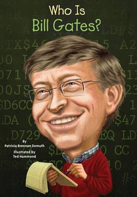 Who Is Bill Gates? by Patricia Brennan Demuth
