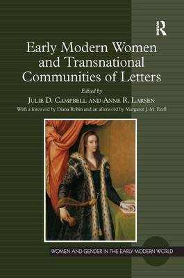 Early Modern Women and Transnational Communities of Letters by Julie D. Campbell