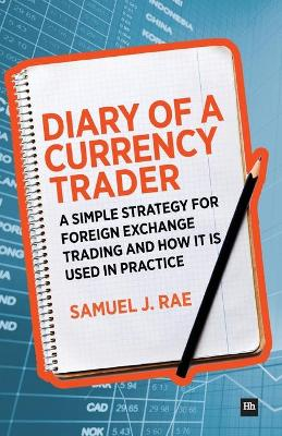 Diary of a Currency Trader by Samuel J. Rae