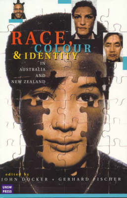 Race, Colour and Identity in Australia and New Zealand by J Docker