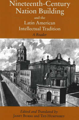 Nineteenth-Century Nation Building and the Latin American Intellectual Tradition book