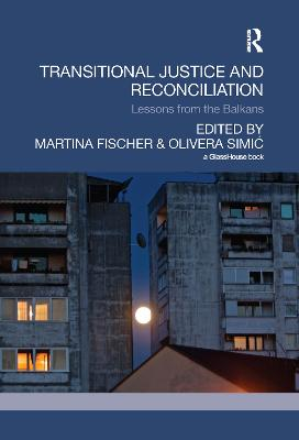 Transitional Justice and Reconciliation: Lessons from the Balkans book