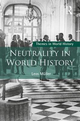 Neutrality in World History by Leos Muller