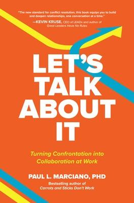 Let's Talk About It: Turning Confrontation into Collaboration at Work book