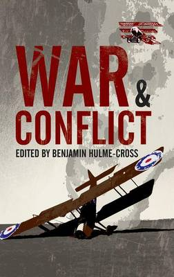 War and Conflict Anthology Reader by Benjamin Hulme-Cross