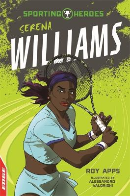 EDGE: Sporting Heroes: Serena Williams by Roy Apps