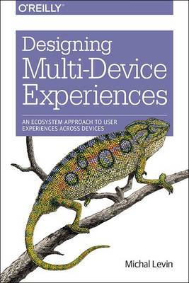 Designing Multi-Device Experiences by Michal Levin