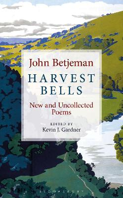 Harvest Bells: New and Uncollected Poems by John Betjeman by John Betjeman
