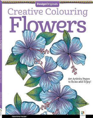 Design Originals Creative Colouring: Flowers by Valentina Harper