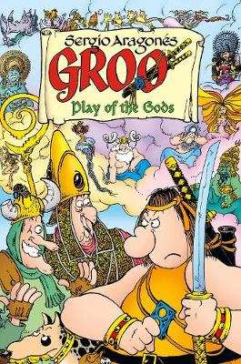 Groo: Play Of The Gods by Sergio Aragones
