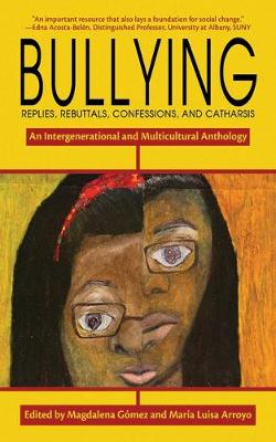 Bullying: Replies, Rebuttals, Confessions, and Catharsis book