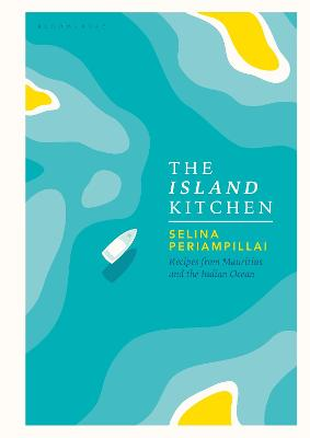 The Island Kitchen: Recipes from Mauritius and the Indian Ocean book