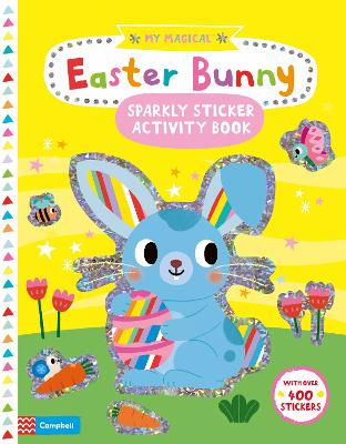 My Magical Easter Bunny Sparkly Sticker Activity Book book