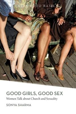 Good Girls, Good Sex by Sonya Sharma