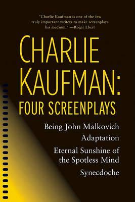 Charlie Kaufman: Four Screenplays by Charlie Kaufman
